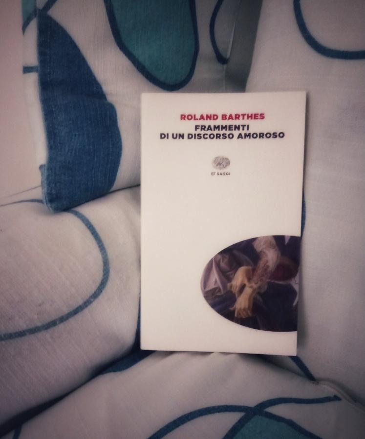 Roland Barthes - Frammenti di un discorso amoroso